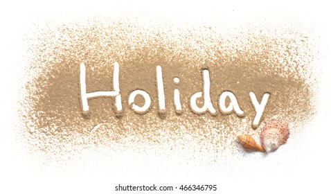 Word holiday written in sand beach on white background