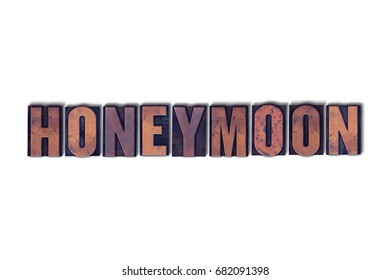 The Word Honeymoon Concept And Theme Written In Vintage Wooden Letterpress Type On A White Background