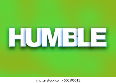 """The word """"Humble"""" written in white 3D letters on a colorful background concept and theme."""