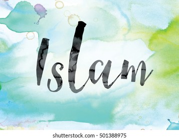 """The word """"Islam"""" painted in black ink over a colorful watercolor washed background concept and theme."""