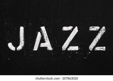 The word Jazz in stencil letters on a blackboard