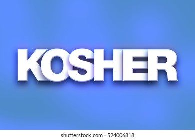 "The word ""Kosher"" written in white 3D letters on a colorful background concept and theme."