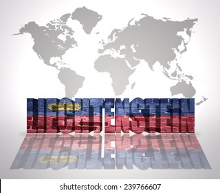 Word Liechtenstein with Liechtenstein Flag on a world map background