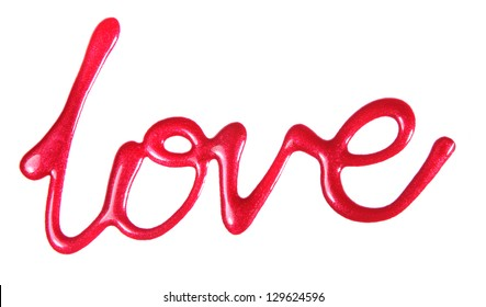 Word Love Spelled In Red Glittering Nail Polish Isolated On White