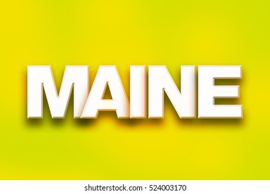 """The word """"Maine"""" written in white 3D letters on a colorful background concept and theme."""