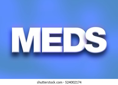 """The word """"Meds"""" written in white 3D letters on a colorful background concept and theme."""