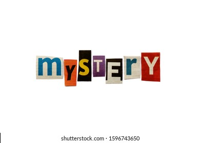 The word MYSTERY formed with newspaper cutout on white paper background. Letters from newspaper clippings forming the word MYSTERY. Concept for mysteries, suspense and crime thriller genre.