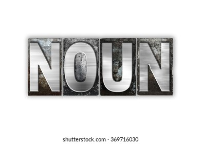 """The word """"Noun"""" written in vintage metal letterpress type isolated on a white background."""
