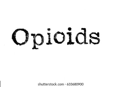 "The word ""Opioids"" from a typewriter on a white background"