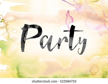 "The word ""Party"" painted in black ink over a colorful watercolor washed background concept and theme."