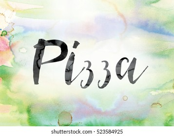 "The word ""Pizza"" painted in black ink over a colorful watercolor washed background concept and theme."