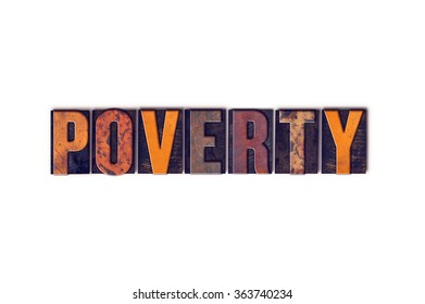 """The word """"Poverty"""" written in isolated vintage wooden letterpress type on a white background."""