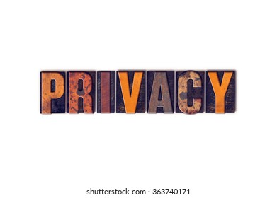 """The word """"Privacy"""" written in isolated vintage wooden letterpress type on a white background."""