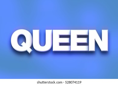 """The word """"Queen"""" written in white 3D letters on a colorful background concept and theme."""