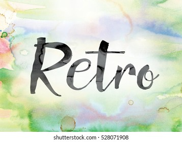 "The word ""Retro"" painted in black ink over a colorful watercolor washed background concept and theme."