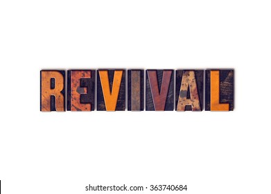 """The word """"Revival"""" written in isolated vintage wooden letterpress type on a white background."""