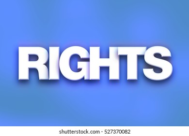 """The word """"Rights"""" written in white 3D letters on a colorful background concept and theme."""