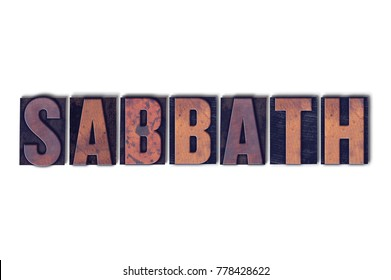 The word Sabbath concept and theme written in vintage wooden letterpress type on a white background.