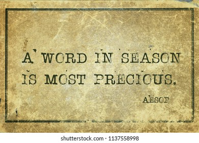 A word in season is most precious - famous ancient Greek story teller Aesop quote printed on grunge vintage cardboard