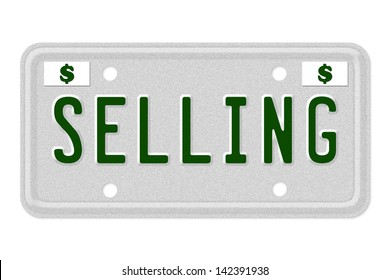 The word Selling on a gray license plate with dollar sign symbol isolated on white, Selling Car  License Plate