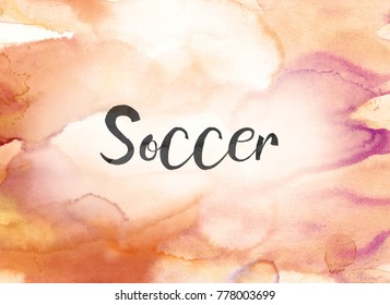 The word Soccer concept and theme written in black ink on a colorful painted watercolor background.