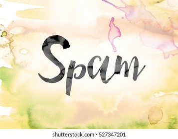 """The word """"Spam"""" painted in black ink over a colorful watercolor washed background concept and theme."""
