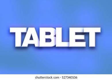 """The word """"Tablet"""" written in white 3D letters on a colorful background concept and theme."""