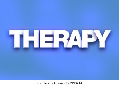 """The word """"Therapy"""" written in white 3D letters on a colorful background concept and theme."""
