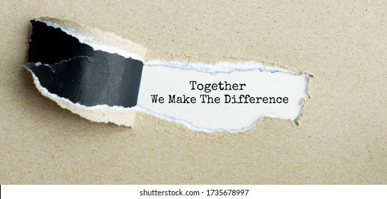 The word TOGETHER WE MAKE THE DIFFERENCE appearing behind torn brown paper.