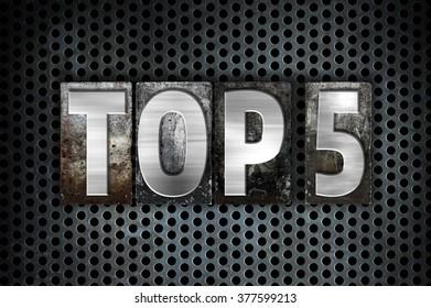 "The word ""Top 5"" written in vintage metal letterpress type on a black industrial grid background."