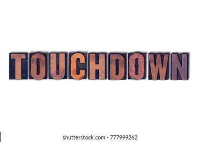 The word Touchdown concept and theme written in vintage wooden letterpress type on a white background.