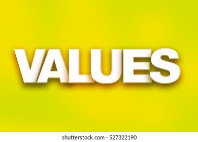 """The word """"Values"""" written in white 3D letters on a colorful background concept and theme."""