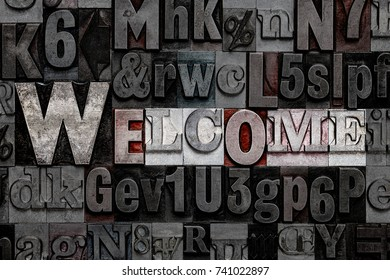 The word Welcome made from old metal letterpress letters