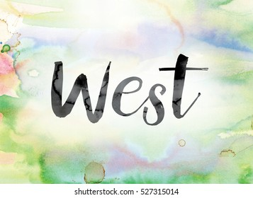 "The word ""West"" painted in black ink over a colorful watercolor washed background concept and theme."
