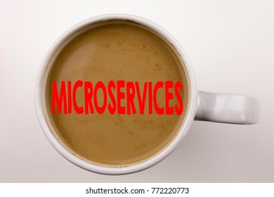 Word, writing Microservices text in coffee in cup. Business concept for Micro Services on white background with copy space. Black text with red word.