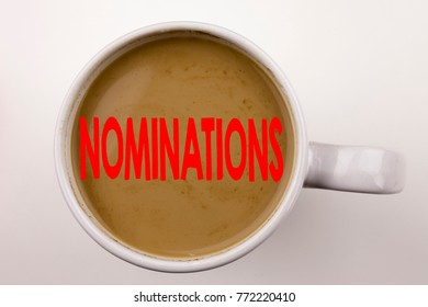 Word, writing Nominations text in coffee in cup. Business concept for Election Nominate Nomination on white background with copy space. Black text with red word.