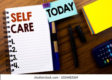 Word, writing Self Care. Business concept for Taking caring for own Health written on book note paper on wooden background. With attached today sign. Office top view.