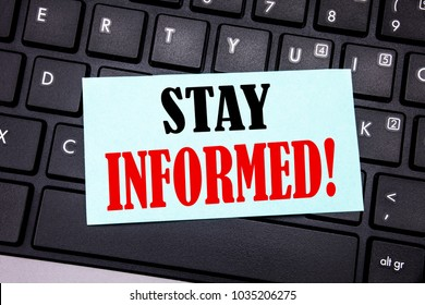 Word, writing Stay Informed. Business concept for Be Awareness Or Awake written on sticky note paper on black keyboard background.