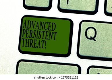Word writing text Advanced Persistent Threat. Business concept for unauthorized user gains access to a system Keyboard key Intention to create computer message pressing keypad idea.