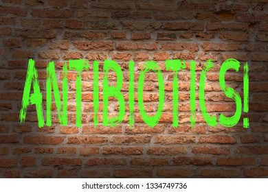 Word writing text Antibiotics. Business concept for Antibacterial Drug Disinfectant Aseptic Sterilizing Sanitary Brick Wall art like Graffiti motivational call written on the wall.