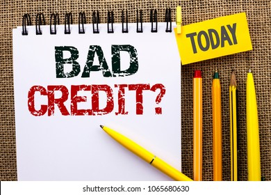 Word writing text Bad Credit Question. Business concept for Low Credit Finance Economic Budget Asking Questionaire written on Notebook Book on the jute background Today Pens and Pencil next to it.