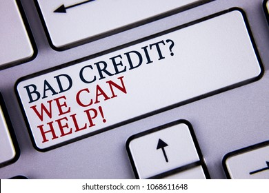 Word writing text Bad Credit Question We Can Help Motivational Call. Business concept for achieve good debt health written White Keyboard Key with copy space. Top view.