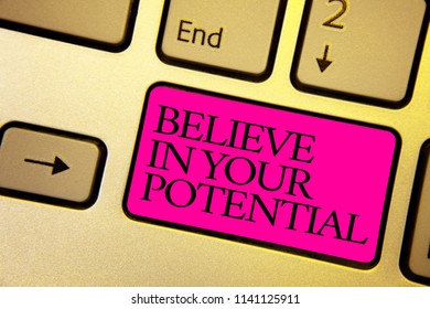 Word writing text Believe In Your Potential. Business concept for Have self-confidence motiavate inspire yourself Bright golden computer keyboard with pink button black color written texts.