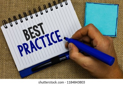 Word writing text Best Practice. Business concept for Method Systematic Touchstone Guidelines Framework Ethic Man holding marker notebook page reminder communicate ideas Jute background.