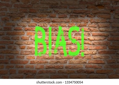 Word writing text Bias. Business concept for Unfair Subjective Onesidedness Preconception Inequality Bigotry Brick Wall art like Graffiti motivational call written on the wall.