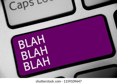 Word writing text Blah Blah Blah. Business concept for Talking too much false information gossips non-sense speaking Keyboard purple key Intention create computer computing reflection document.