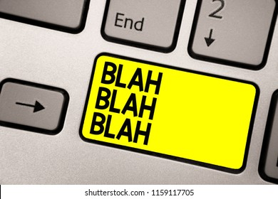 Word writing text Blah Blah Blah. Business concept for Talking too much false information gossips non-sense speaking Keyboard yellow key Intention create computer computing reflection document.
