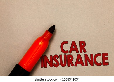 Word writing text Car Insurance. Business concept for Accidents coverage Comprehensive Policy Motor Vehicle Guaranty Open red marker intention communicating message ideas beige background.