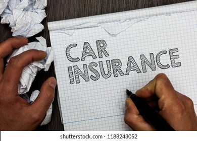 Word writing text Car Insurance. Business concept for Accidents coverage Comprehensive Policy Motor Vehicle Guaranty Man holding marker notebook crumpled papers several tries mistakes made.