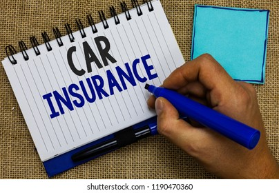 Word writing text Car Insurance. Business concept for Accidents coverage Comprehensive Policy Motor Vehicle Guaranty Man holding marker notebook page reminder communicate ideas Jute background.